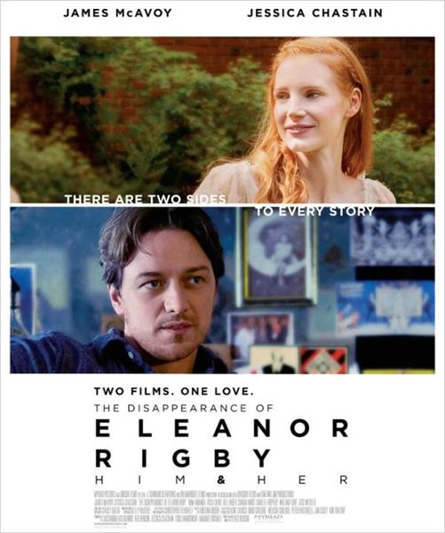 Ned Benson : The Disappearance of Eleanor Rigby - Un Certain Regard
