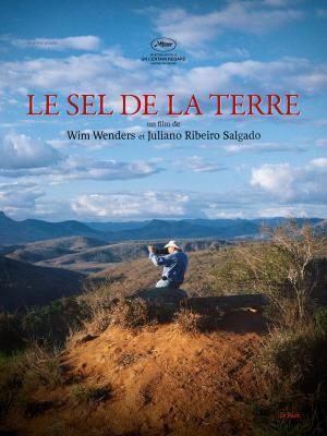 The Salt of the Earth Wim WENDERS Juliano RIBEIRO SALGADO
